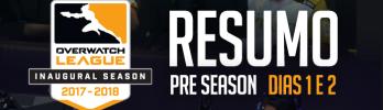 Resumo dos dias 1 e 2 da Pré-Temporada da Overwatch League